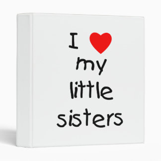 I Love My Little Sisters 3 Ring Binder