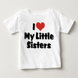 I Love My Little Sisters Baby T-Shirt