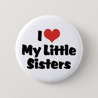 I Love My Little Sisters Button