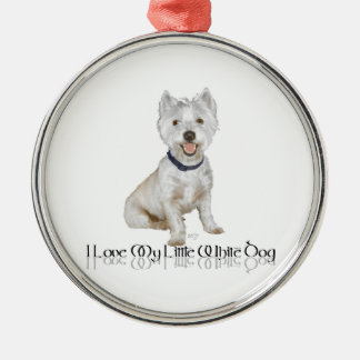I Love My Little White Dog - Westie Metal Ornament
