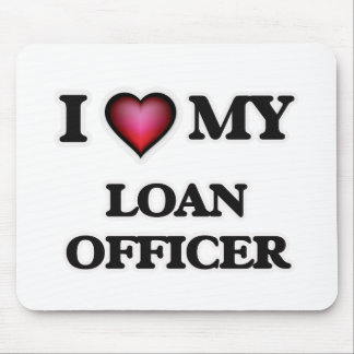 I love my Loan Officer Mouse Pad