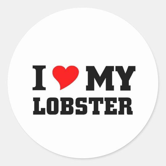 I love my Lobster Classic Round Sticker
