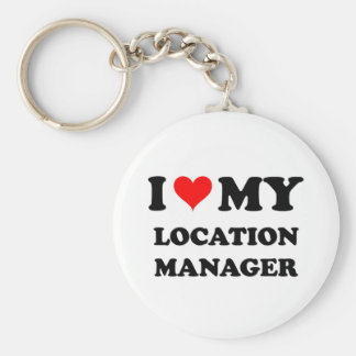 I Love My Location Manager Keychains