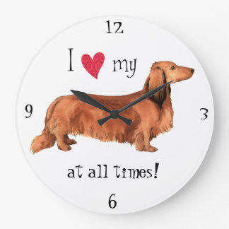 I love my Longhaired Dachshund Large Clock