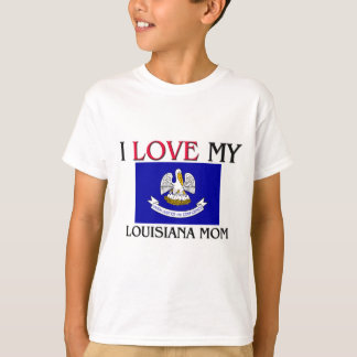 I Love My Louisiana Mom T-Shirt
