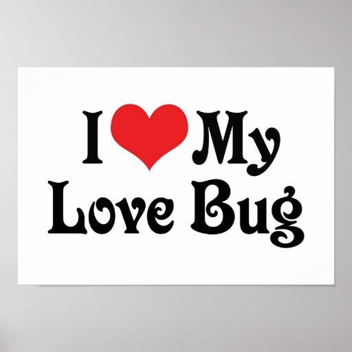 I Love My Love Bug Poster