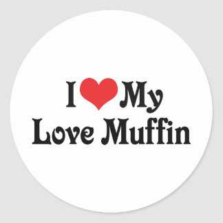 I Love My Love Muffin Classic Round Sticker