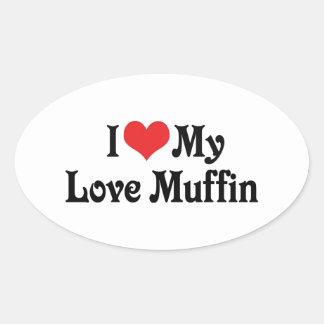 I Love My Love Muffin Oval Sticker