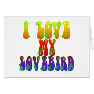 I Love My Lovebird Card