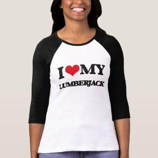 I love my Lumberjack Tshirt