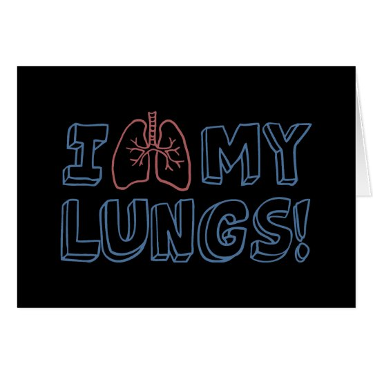 I Love My Lungs Card