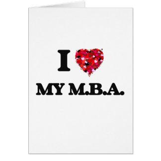 I Love My M.B.A. Greeting Card