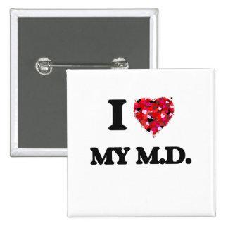 I Love My M.D. 2 Inch Square Button