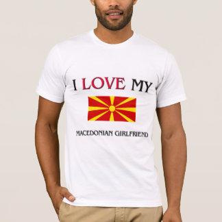 I Love My Macedonian Girlfriend T-Shirt