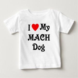 I Love My MACH Dog Baby T-Shirt