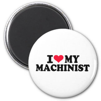 I love my Machinist Magnet