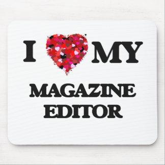 I love my Magazine Editor Mouse Pad