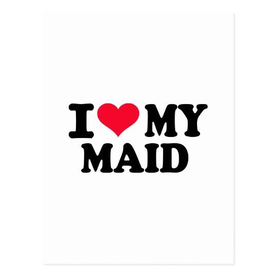 I love my Maid Postcard