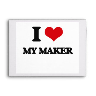 I Love My Maker Envelopes