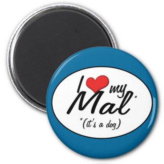 I Love My Mal (It's a Dog) Magnet
