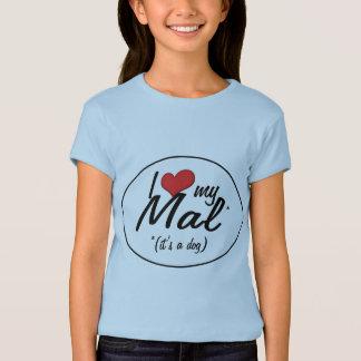 I Love My Mal (It's a Dog) T-Shirt