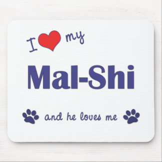 I Love My Mal-Shi (Male Dog) Mouse Pad