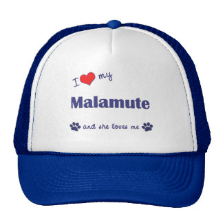 I Love My Malamute (Female Dog) Hat