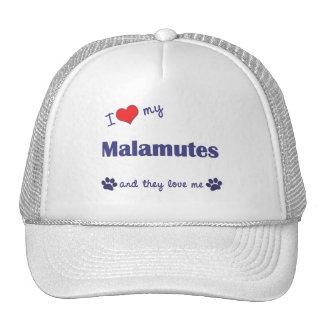 I Love My Malamutes (Multiple Dogs) Hat