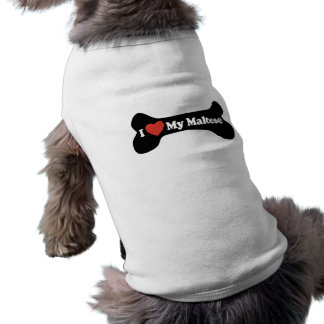I Love My Maltese - Dog Bone Shirt