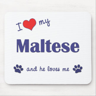 I Love My Maltese (Male Dog) Mouse Pad