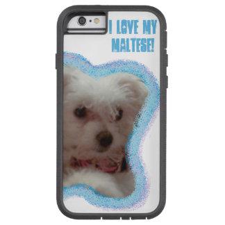 I love my Maltese! Phone case. Tough Xtreme iPhone 6 Case