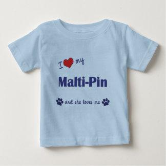 I Love My Malti-Pin (Female Dog) T-shirt