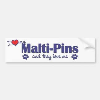 I Love My Malti-Pins (Multiple Dogs) Bumper Sticker