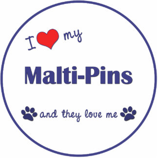 I Love My Malti-Pins (Multiple Dogs) Photo Cut Out