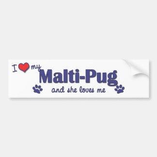 I Love My Malti-Pug (Female Dog) Bumper Sticker