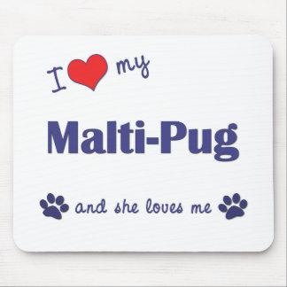 I Love My Malti-Pug (Female Dog) Mouse Pads