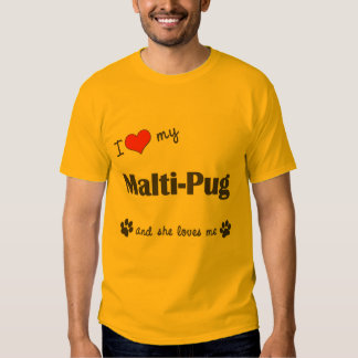 I Love My Malti-Pug (Female Dog) T Shirts