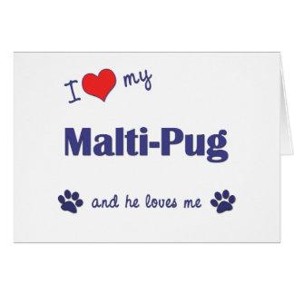 I Love My Malti-Pug (Male Dog) Card