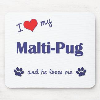 I Love My Malti-Pug (Male Dog) Mouse Pad