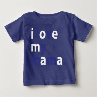 I Love My Mama Baby T-shirt