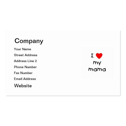 I love my mama business card