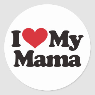 I Love My Mama Classic Round Sticker