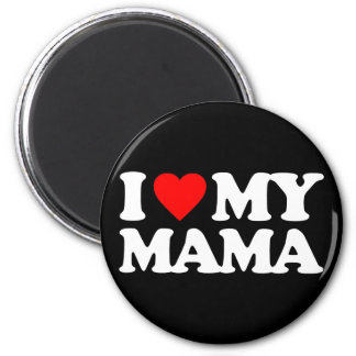 I LOVE MY MAMA FRIDGE MAGNET