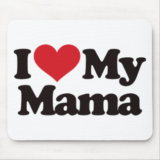 I Love My Mama Mouse Pad