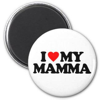 I LOVE MY MAMMA 2 INCH ROUND MAGNET