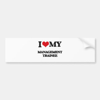 I love my Management Trainee Car Bumper Sticker