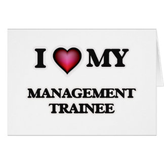 I love my Management Trainee Card