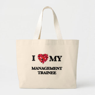 I love my Management Trainee Jumbo Tote Bag
