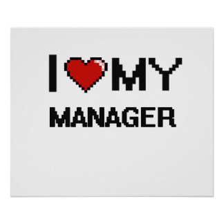 I love my Manager Poster