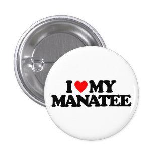 I LOVE MY MANATEE PINS